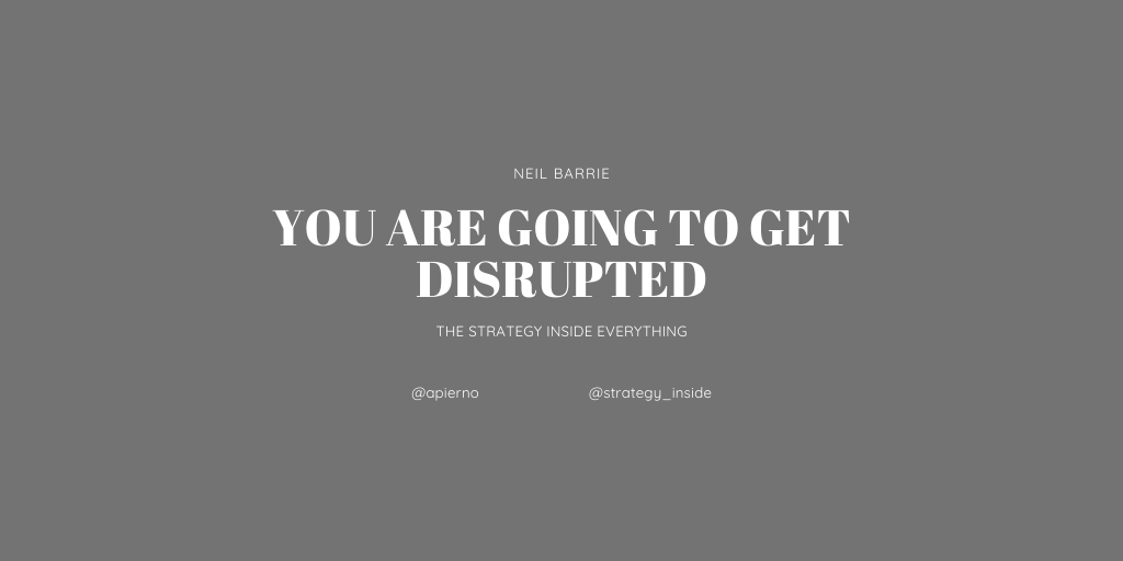 You are going to get disrupted - Neil Barrie