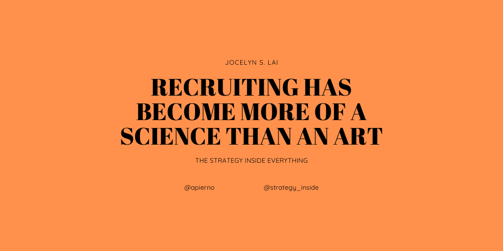 Recruiting has become more of a science than an art